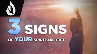 Discovering YOUR Spiritual Gifts: 3 Signs