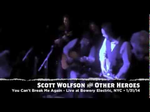 """Scott Wolfson and Other Heroes - You Can't Break Me Again (Live) - """"Life on Fire"""" Album Release NYC"""