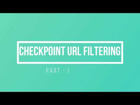Configuring Check Point URL Filtering - смотреть онлайн на