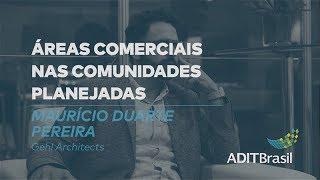 Áreas Comerciais nas Comuniddes Planejadas - Maurício Duarte (Gehl Architects)