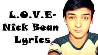 L.O.V.E- Nick Bean Lyrics