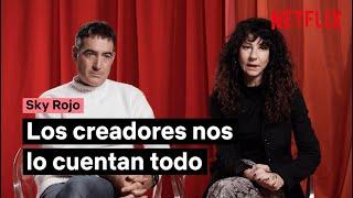 Els creadors de la nova sèrie de Netflix, 'Sky Rojo' en revelen els seus secrets