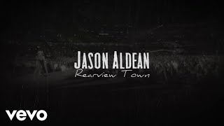 Jason Aldean   Rearview Town (Lyric Video)