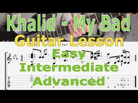 Khalid - My Bad, Guitar Lesson, Tutorial, TAB, How To Play, Easy, Intermediate, Advanced