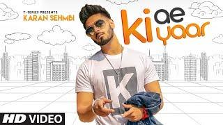 Karan Sehmbi: KI AE YAAR | Rox A | New Hit Punjabi Song