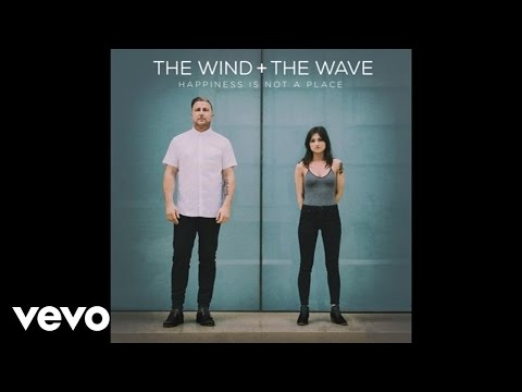 The Wind and The Wave - Happiness Is Not A Place (Audio)