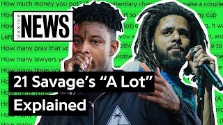 "21 Savage & J. Cole's ""A Lot"" Explained 