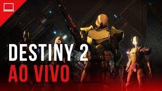 Destiny 2 - AO VIVO