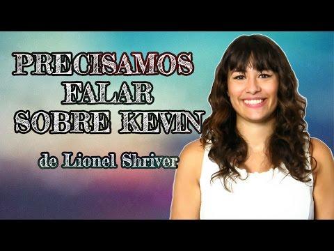 AllAboutThatBook | EU LI: PRECISAMOS FALAR SOBRE KEVIN - Lionel Shriver
