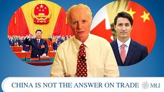 China is not the answer to Canada's trade woes