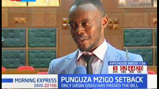 Seven counties have so far rejected the Punguza Mzigo Bill
