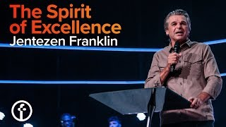 The Spirit of Excellence | Pastor Jentezen Franklin