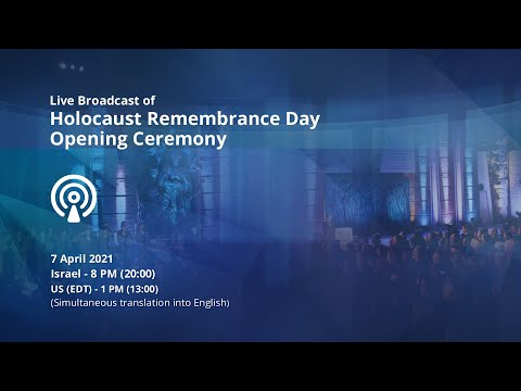 Live Broadcast of Holocaust Remembrance Day 2021 opening ceremony at Yad Vashem