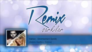 Hatice    Dönmemen Gerek (Adem Gürbüz Remix)