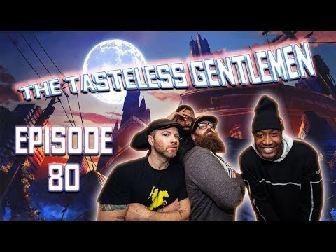 The Tasteless Gentlemen Show:  Episode 80