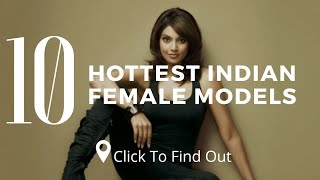 Top 10 Hottest Indian Female Models - 10