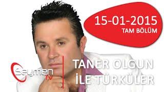 Taner Olgun İle Türküler 15-12-2015 Tam Bölüm
