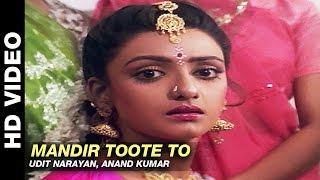 Mandir Toote To - Mere Sajana Saath Nibhana | Udit Narayan