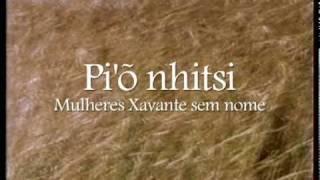 Pi'õnhitsi, Mulheres Xavante Sem Nome - Trailer