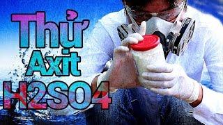 Thử...Axit H2SO4 | Chuột Bạch 4