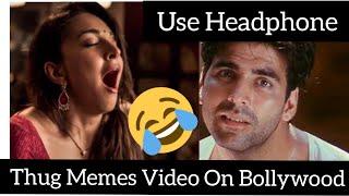 Thug Memes Video On Bollywood Dialogue|Use Headphone|