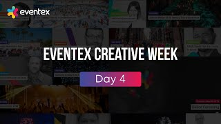 Eventex Creative Week 2019 - Day 4