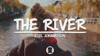 🐻 Axel Johansson - The River (Lyrics Video)