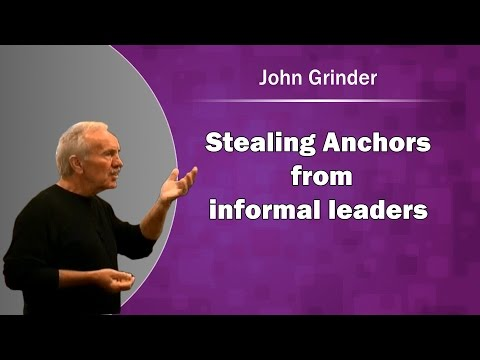 John Grinder: Stealing anchors from informal leaders