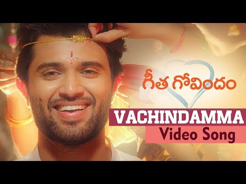 Vachindamma Video Song | Geetha Govindam | Vijay Deverakonda, Rashmika, Parasuram