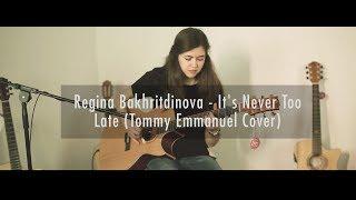 Regina Bakhritdinova - It's Never Too Late