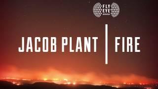 Jacob Plant - Fire