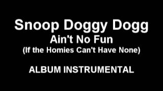 Snoop Doggy Dogg - Ain't No Fun (instrumental)