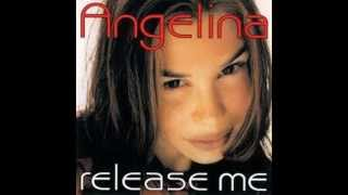Angelina - Release Me