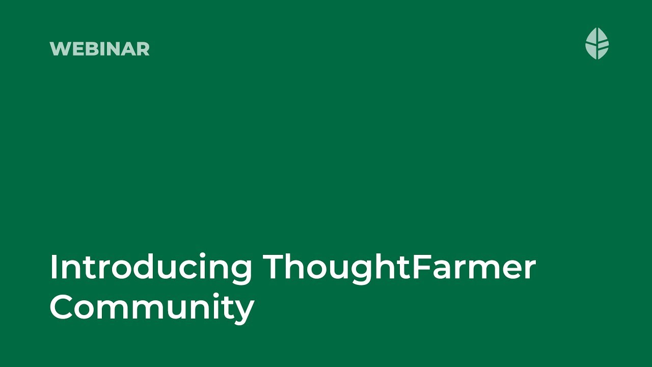 Introducing ThoughtFarmer Community Video Thumbnail