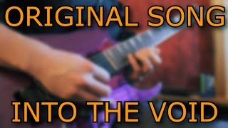 Original Song - INTO THE VOID // Metal