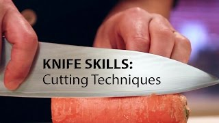 Knife Skills: Cutting Techniques