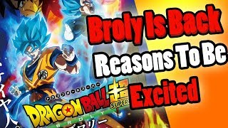 BROLY IS BACK, Why It Gets Me Excited!  Dragonball Super Movie News