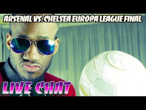 Arsenal Vs. Chelsea Europa League Final LIVE Chat