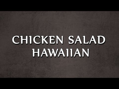 CHICKEN SALAD HAWAIIAN | SALAD RECIPES | EASY TO LEARN