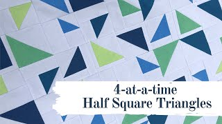 How To Make 4 Half Square Triangles At One Time