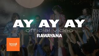 Video Ay Ay Ay de Rawayana