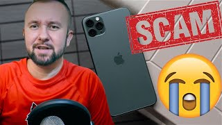 How I Got SCAMMED Buying An Apple iPhone 11 Pro Max - Blacklisted 😱