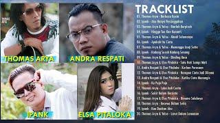 Thomas Arya Ipank Andra RespatiElsa Pitaloka Full Album Slow...