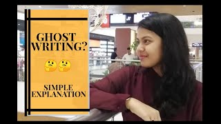 Ghost Writing? | Simple Explanation | Ghost Writing Explained