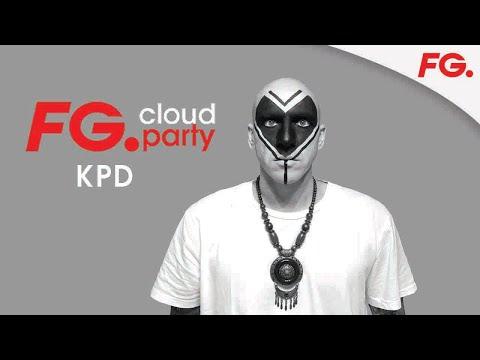 KPD | FG CLOUD PARTY | LIVE DJ MIX | RADIO FG