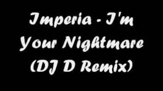 Imperia - I'm Your Nightmare (DJ D Remix)