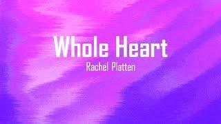 Whole Heart - Rachel Platten