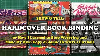 Show And Tell! Hardcover Book Binding: Jamie Hewletts Fireball, Slash Maraud, And Street Angel