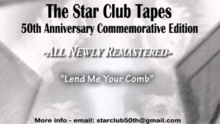 Lend Me Your Comb - Star Club tapes remaster
