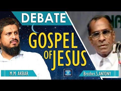 Christian - Muslim Public Debate   Gospel of Jesus   MM Akbar v/s Br.S Antony     Niche of Truth